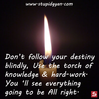 Don't follow your destiny blindly | Motivational Quote | StupidGyan